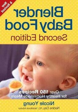 Blender Baby Food : Over 175 Recipes for Healthy Homemade Me