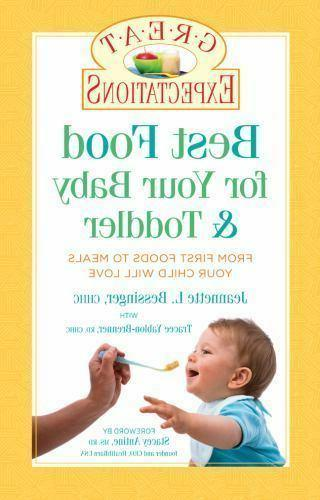 Best Food for Your Baby and Toddler : From First Foods to Me